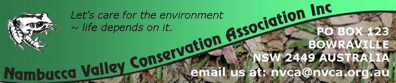 nambucca valley conservation association - lets care for the environment - life dpends on it - PO BOX 123 Bowraville, NSW, 2449, Australia